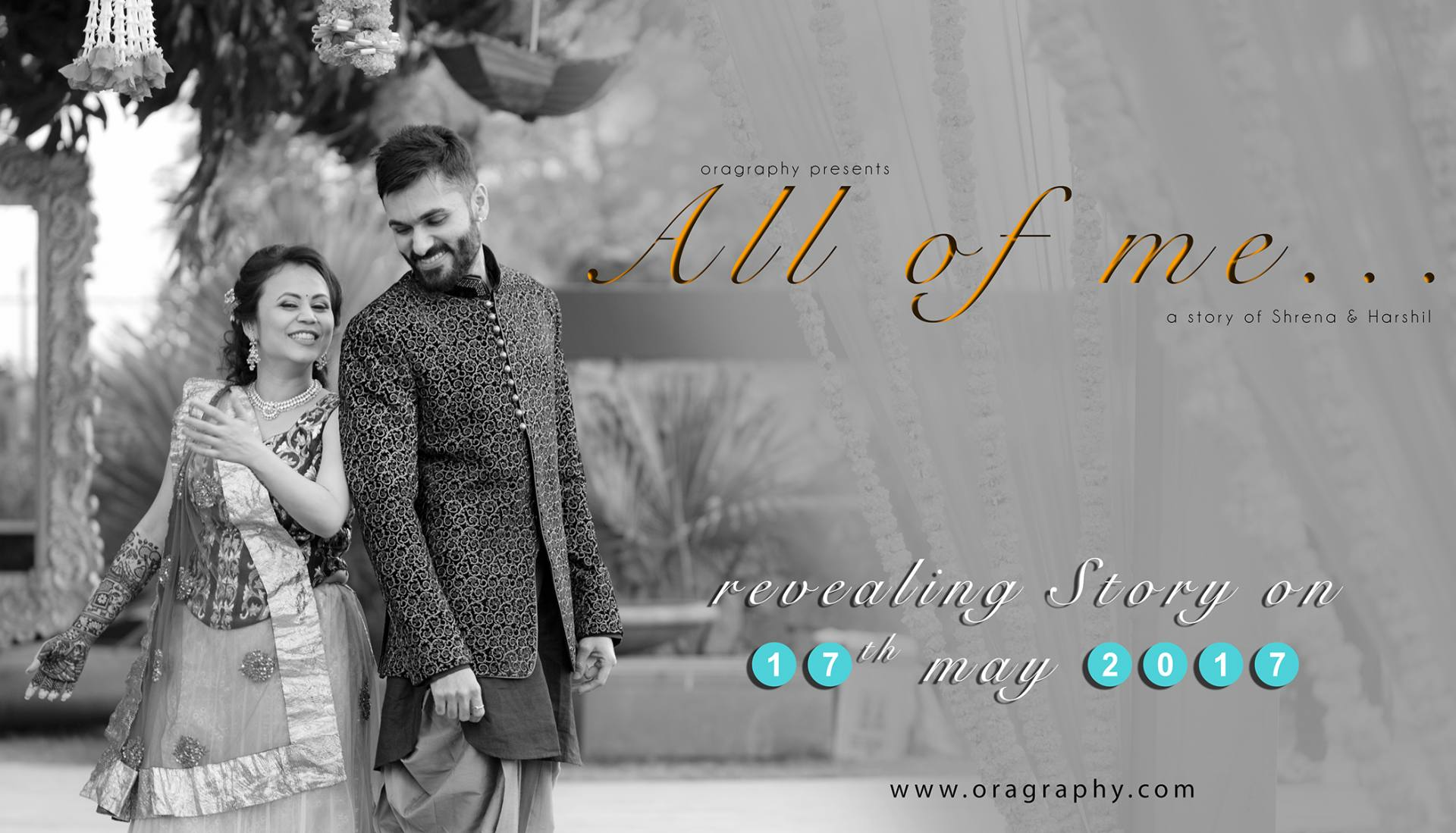 All of me | Shrena weds Harshil | oragraphy